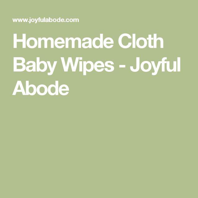 Homemade Cloth Baby Wipes - Joyful Abode