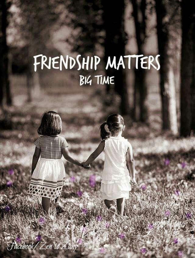Friendship Matters 'Big Time'.