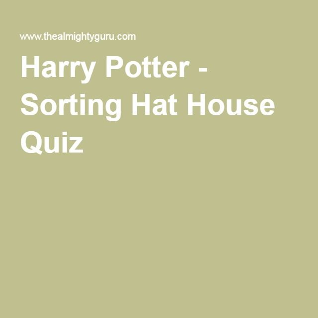 Harry Potter - Sorting Hat House Quiz