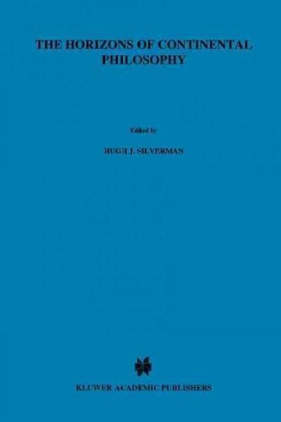 The Horizons of Continental Philosophy: Essays on Husserl, Heidegger, and Merleau-ponty
