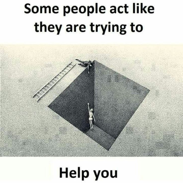 Yeah...but someone really helps me..