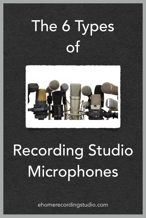 The 6 Types of Recording Studio Microphones http://ehomerecordingstudio.com/types-of-microphones/