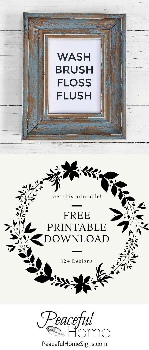 12 Free Printables to spruce up your decor! | Free printable with the words Wash Brush Floss Flush | Farmhouse printables | DIY home decor | Affordable home decor | Free clean lines printable | Free black and white printable | Bathroom printable