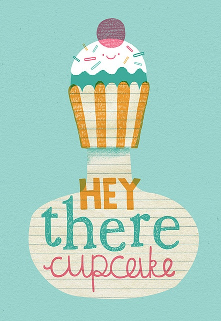 hey there cupcake #quote #graphic_design: Wall Art, The Doors, Cupcake Rosa-Choqu, Hey, Graphics Design, Cupcake Holidays, Cupcake Quotes, Cups Cakes, Food Recipe