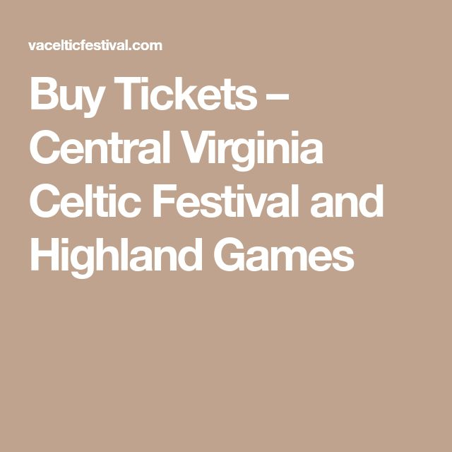 Buy Tickets – Central Virginia Celtic Festival and Highland Games