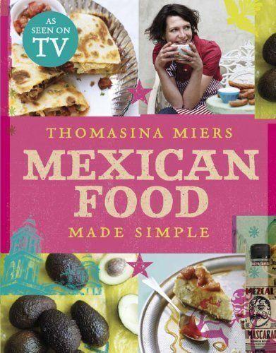 Mexican Food Made Simple by Miers, Thomasina (2010) Hardc... https://www.amazon.com/dp/B011W95IZY/ref=cm_sw_r_pi_dp_x_9cKzybXK2QA15