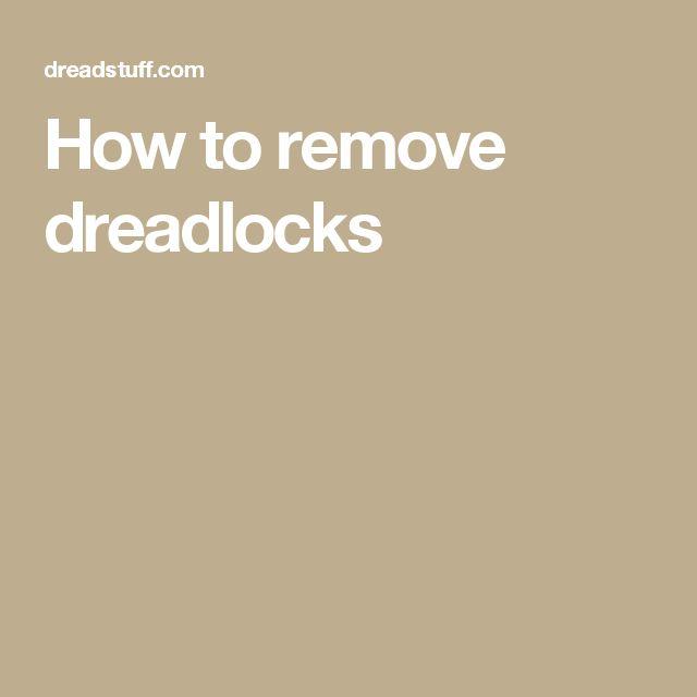 How to remove dreadlocks