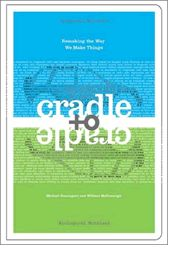 how we should all design - cradle to cradle