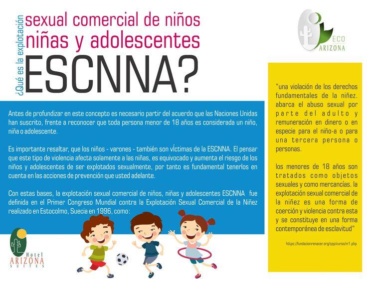 ¿Sabes que es la ESCNNA? Es la explotación sexual Comercial de Niños, Niñas y Adolescentes, conoce mas en www.hotelarizonasuites.com