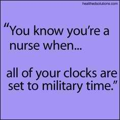 because my car definitely is! Funny Nursing Quotes: http://www.nursebuff.com/2013/07/funny-nurses-quotes/