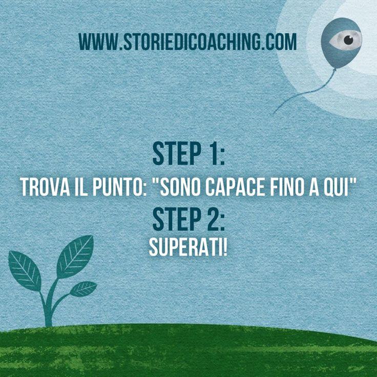 """Da buongiorno a giorno buono. Step 1: trova il punto: """"sono capace fino a qui"""" Step 2: superati! www.storiedicoaching.com #buongiorno #coach #punto #capace #migliorare #superare #step"""