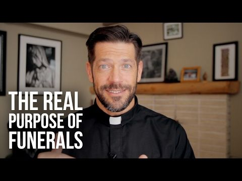 "The Real Purpose of a Catholic Funeral (Hint: It's Not Just a ""Celebration of Life"") 