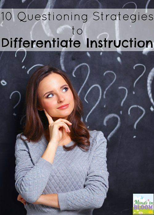 10 Questioning Strategies to Differentiate Instruction - This is an excellent list! I always forget to do #3 and 10.