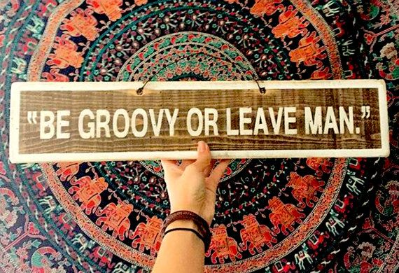 Be Groovy or Leave Man by Bob Dylan by WeatheredSigns on Etsy