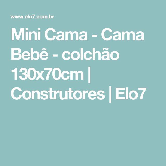 Mini Cama - Cama Bebê - colchão 130x70cm   Construtores   Elo7
