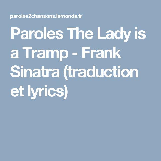 Paroles The Lady is a Tramp - Frank Sinatra (traduction et lyrics)