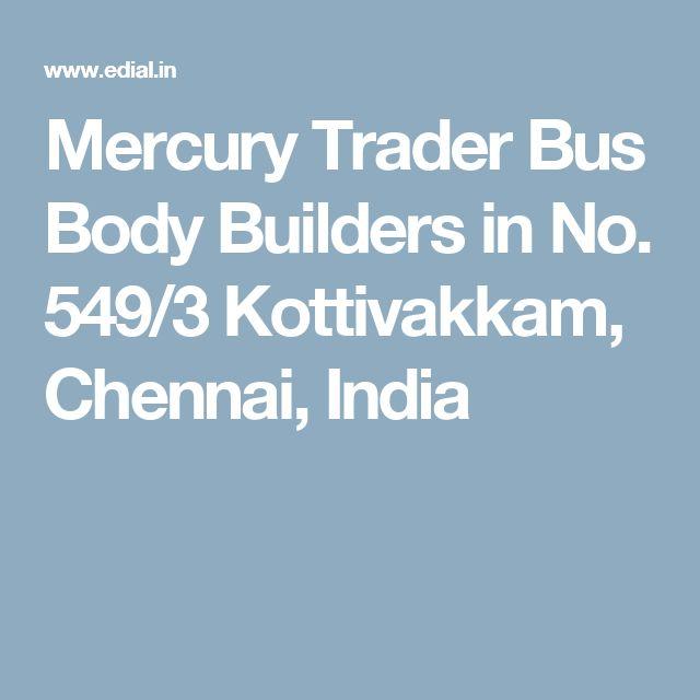 Mercury Trader Bus Body Builders in No. 549/3 Kottivakkam, Chennai, India