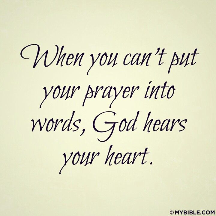 When You Cant Put Your Prayer Into Words God Hears Your