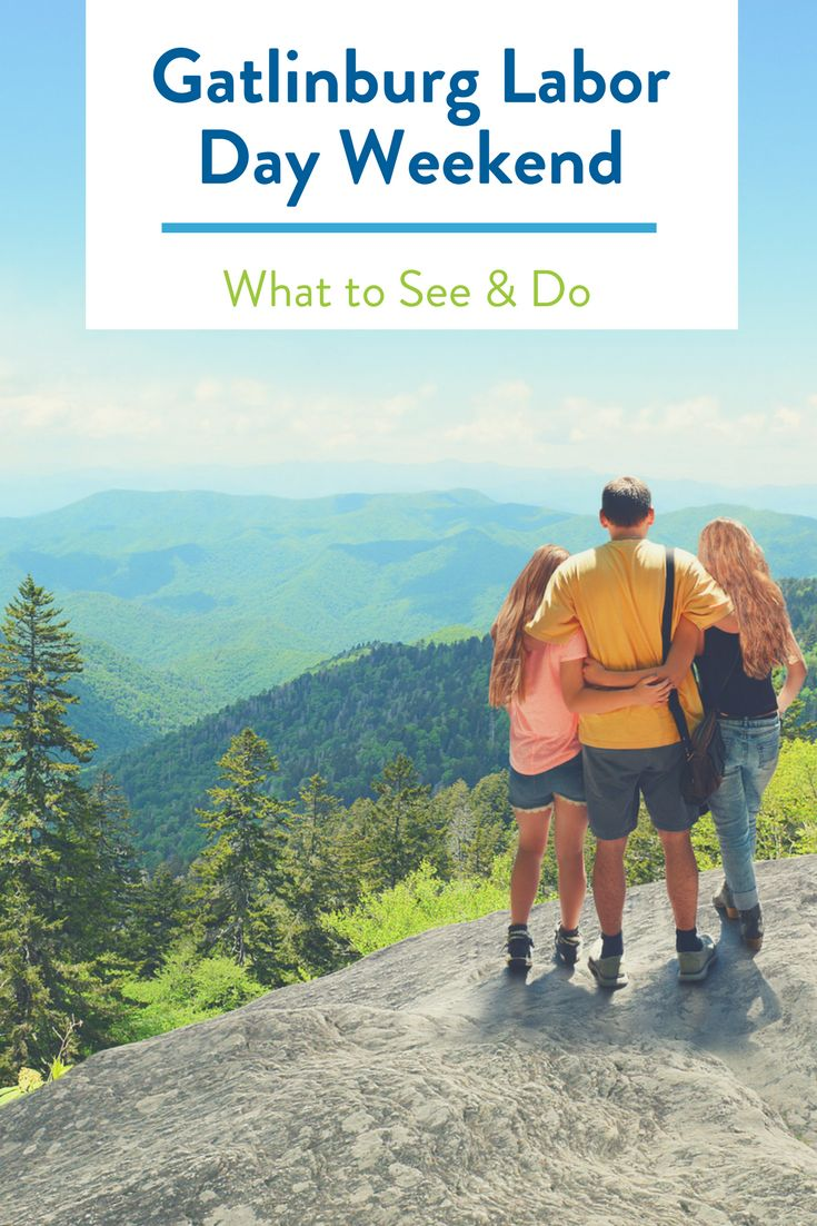 45 best gatlinburg tn images on pinterest family for Labor day weekend trips