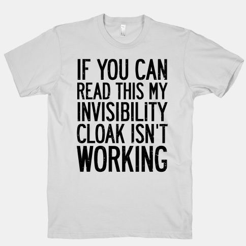 If You Can Read This My Invisibility Cloak Isn't Working | HUMAN