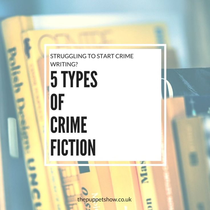 5 Types of Crime Fiction - The Puppet Show. Writers Reference!