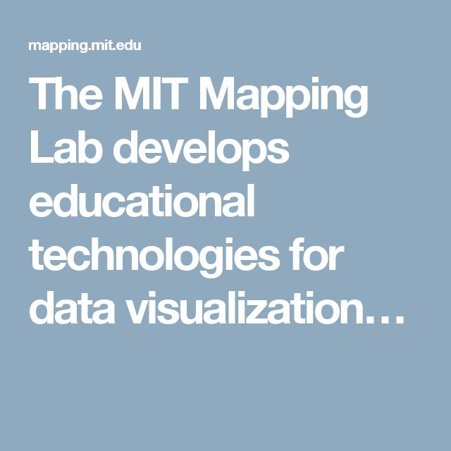 The MIT Mapping Lab develops educational technologies for data visualization…