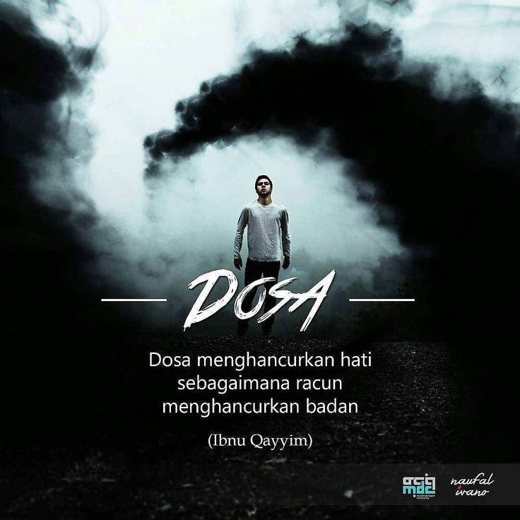 @naufalivano  Dosa menghancurkan hati sebagaimana racun menghancurkan badan…