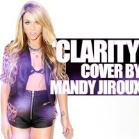 Clarity - Zedd ft. Foxes Cover by Mandy Jiroux by MandyJirouxMusic on SoundCloud