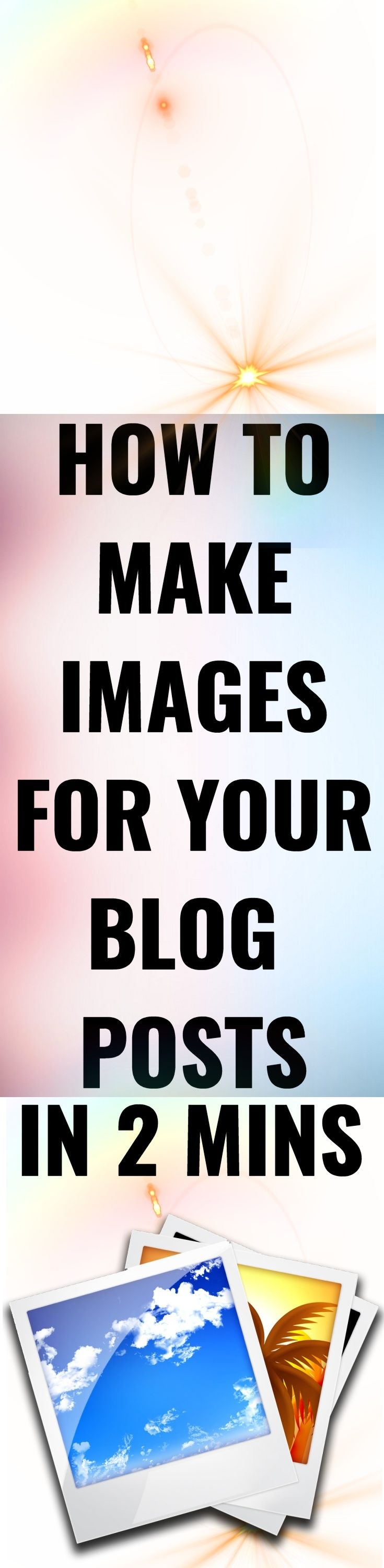 How to Make Images for Your Blog Posts in 2 Mins