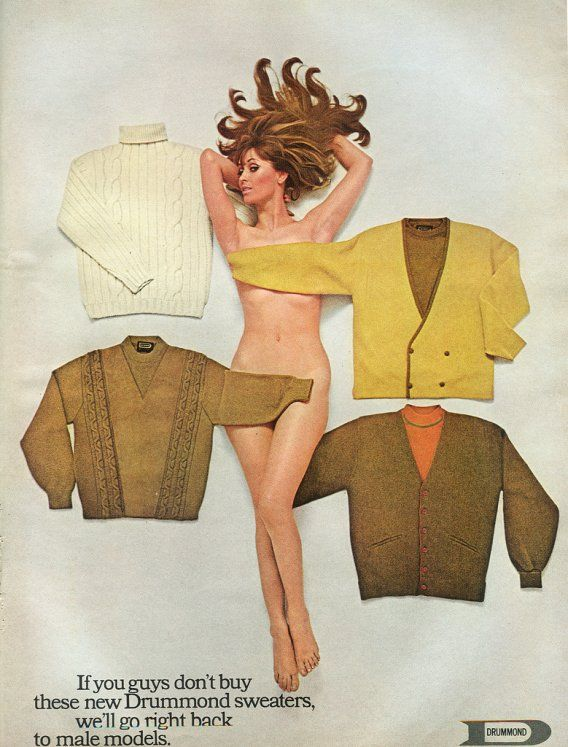 In 1967, Drummond used a naked female model to sell men's clothes. (Warning: The image on the next page is not safe for work.)