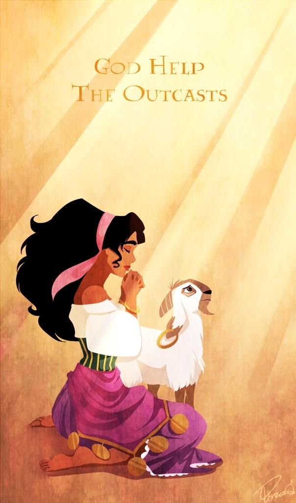 Esmeralda. I swear, I am going to memorize the lyrics to God Help The Outcasts and sing it at the Notre Dame.