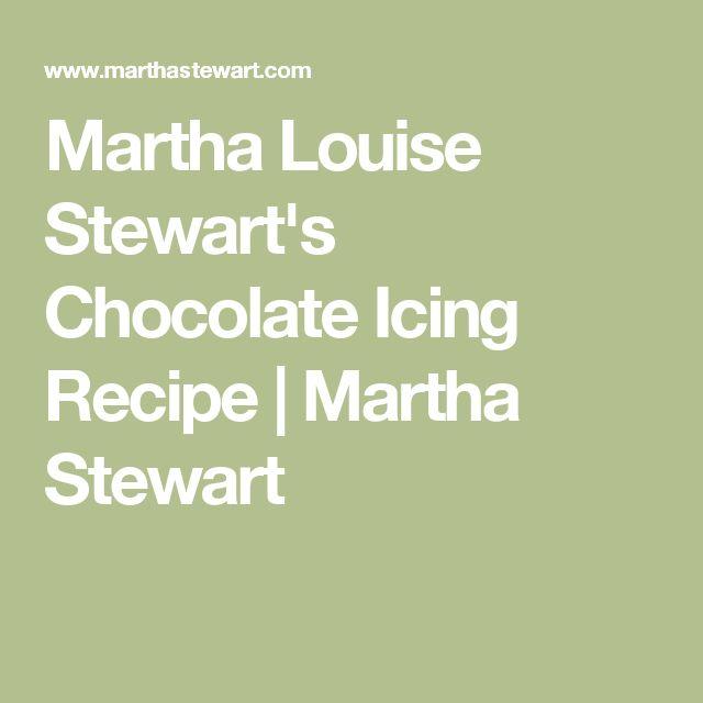 Martha Louise Stewart's Chocolate Icing Recipe   Martha Stewart