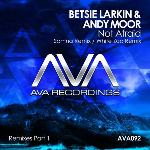 Betsie Larkin & Andy Moor – Not Afraid (Somna Remix) [c…