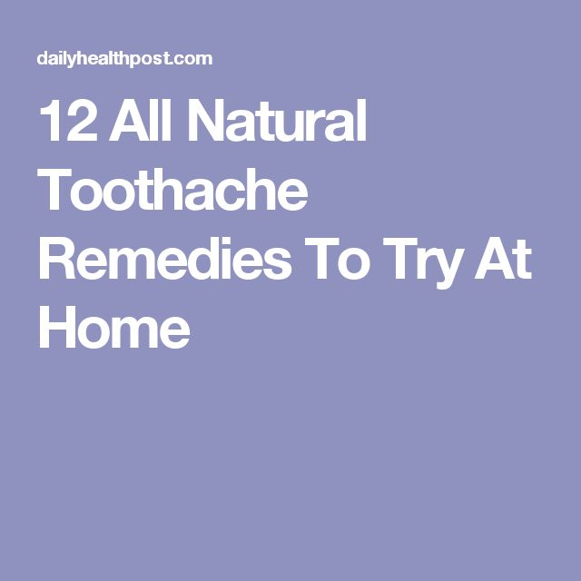 12 All Natural Toothache Remedies To Try At Home