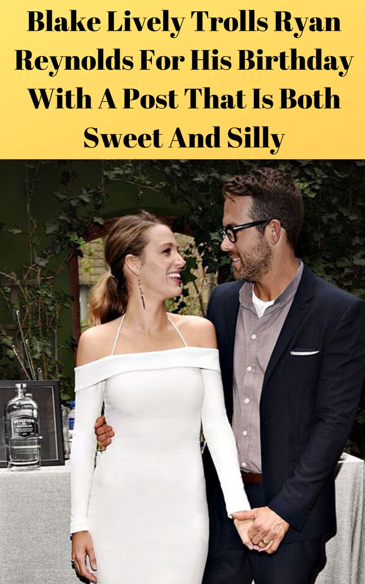 Blake Lively Trolls Ryan Reynolds For His Birthday With A