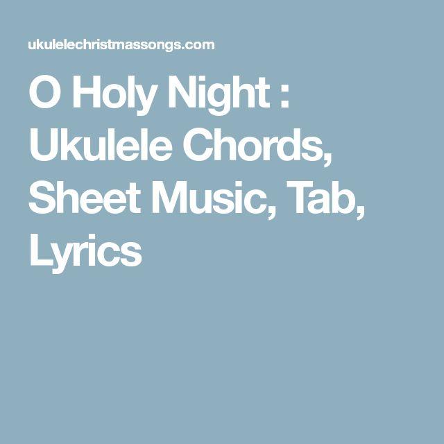 O Holy Night : Ukulele Chords, Sheet Music, Tab, Lyrics