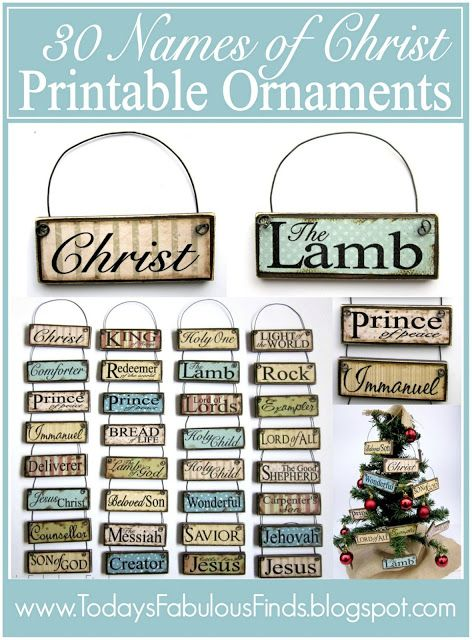 DIY Printable Paint Stick Ornaments:  Names of Christ  http://todaysfabulousfinds.blogspot.com/2012/12/diy-printable-paint-stick-ornaments.html?utm_source=bp_recent=gadget_campaign=bp_recent