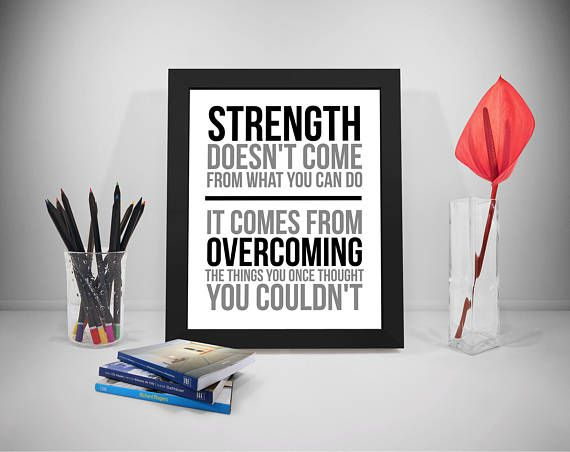 Strength Doesn't Come From What You Can Do Strength