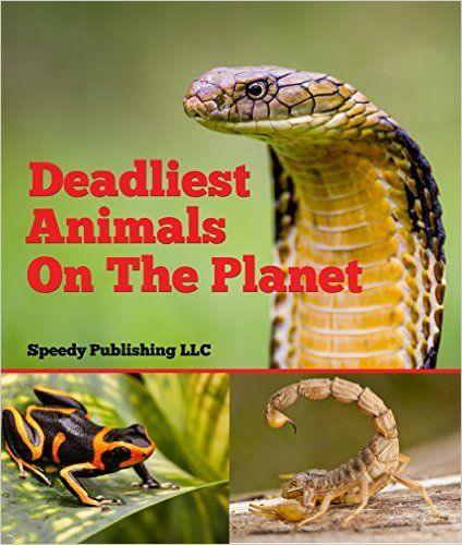 Deadliest Animals On The Planet: Deadly Wildlife Animals, Speedy Publishing - Amazon.com