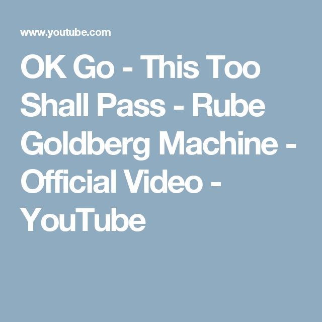 OK Go - This Too Shall Pass - Rube Goldberg Machine - Official Video - YouTube