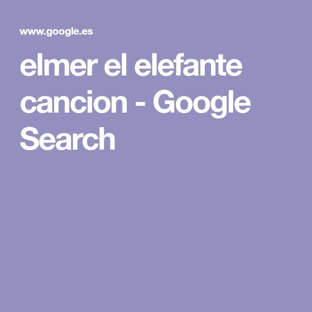 elmer el elefante cancion - Google Search