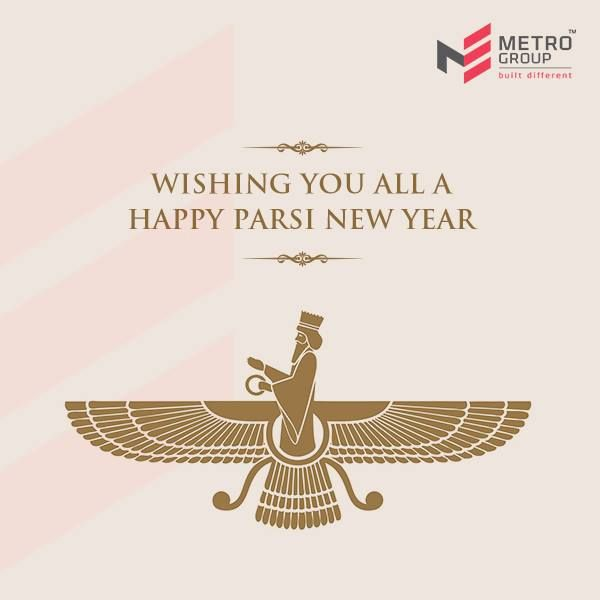 Metro Group wishes you all a very Happy Parsi New Year  www.metrogroupindia.com  #ParsiNewYear2016 #Celebration #Occasion