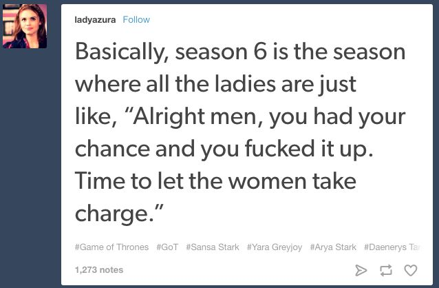 "27 Tumblr Posts About ""Game Of Thrones"" Season 6 That Will Make You Laugh"