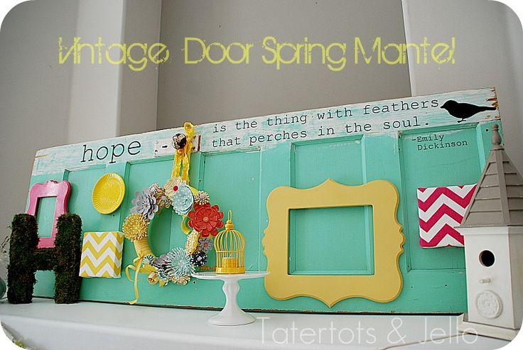 What a cute idea!: The Doors, Shabby Chic Decor, Decor Ideas, Doors Design, Spring Mantels, Mantle, Old Doors, Doors Spring, Vintage Doors