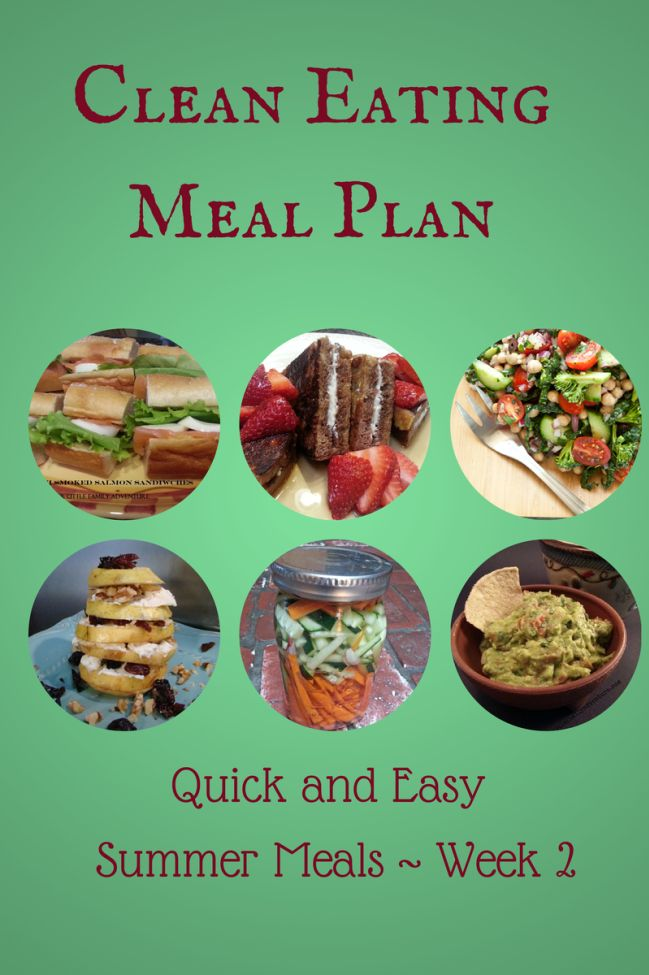 clean eating meal plan, summer meal plan, quick and easy meals