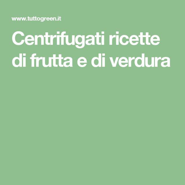 Centrifugati ricette di frutta e di verdura