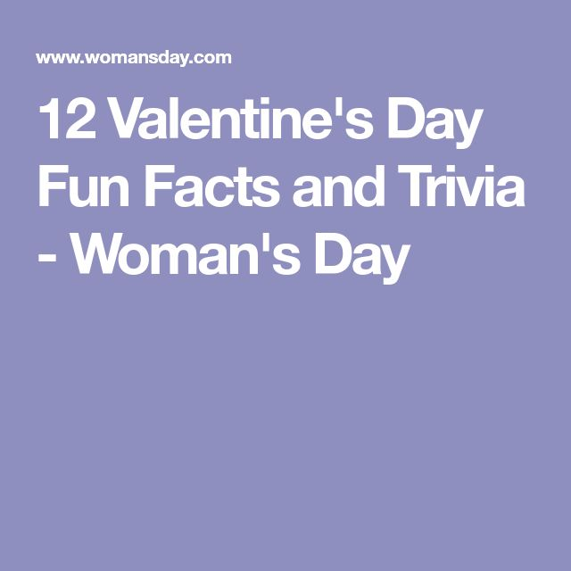 12 Things You Didnu0027t Know About Valentineu0027s Day