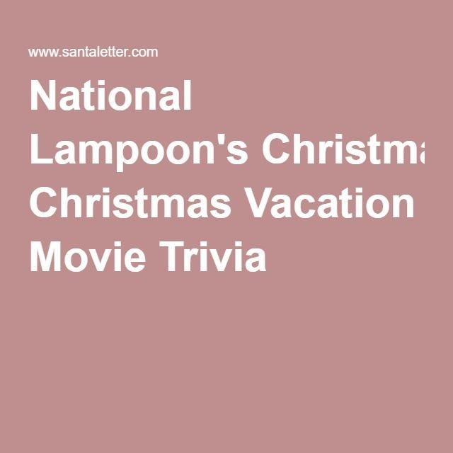 National Lampoon's Christmas Vacation Movie Trivia