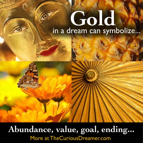 The color gold as a dream symbol can mean... More at TheCuriousDreamer... #dreammeaning #dreamsymbol