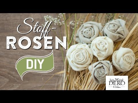 DIY: Deko-Rosen aus Stoff im Shabby Chic Stil | Deko Kitchen - YouTube